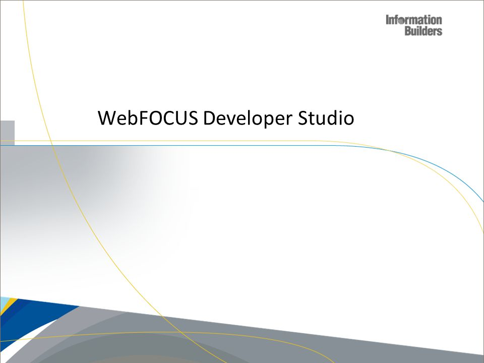 WebFOCUS Developer Studio Copyright 2010, Information Builders. Slide 56