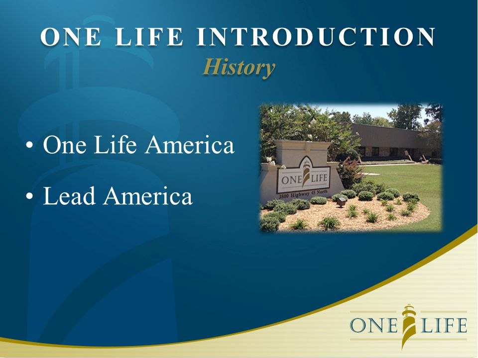 ONE LIFE INTRODUCTION History One Life America Lead America