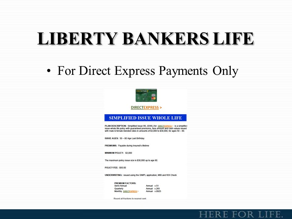 LIBERTY BANKERS LIFE For Direct Express Payments Only