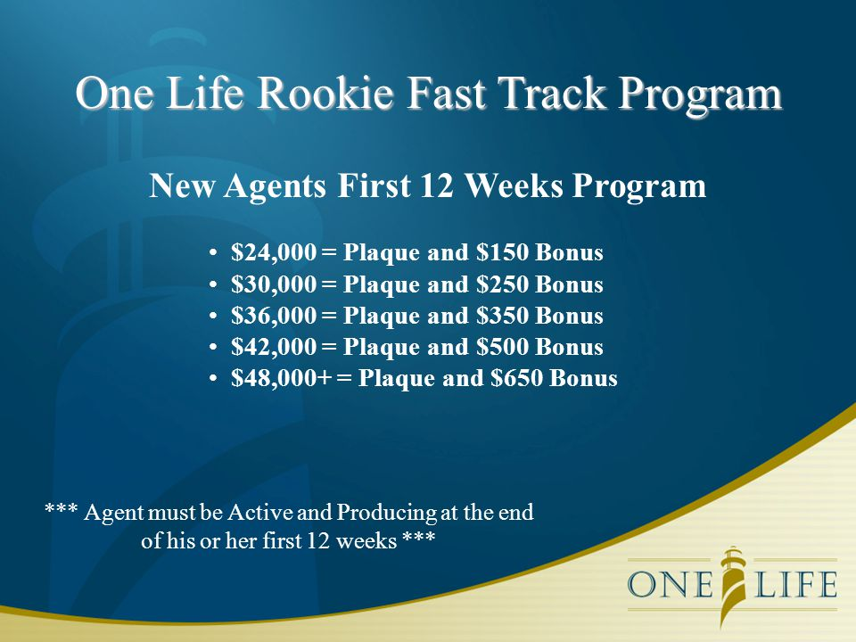 Recruiting Program 1.Opportunity Meetings –to highlight the One Life program to new recruits.
