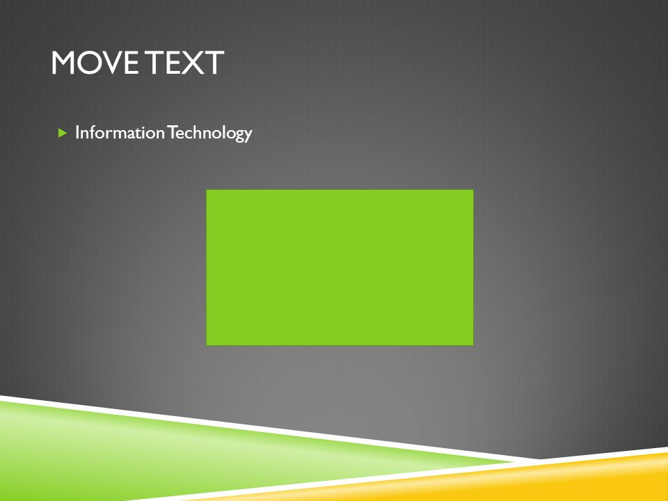 MOVE TEXT  Information Technology