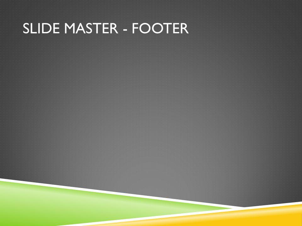 SLIDE MASTER - FOOTER