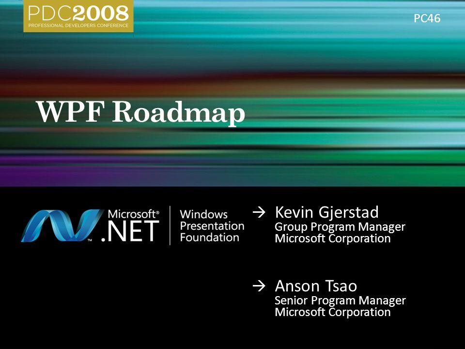  Kevin Gjerstad Group Program Manager Microsoft Corporation  Anson Tsao Senior Program Manager Microsoft Corporation PC46