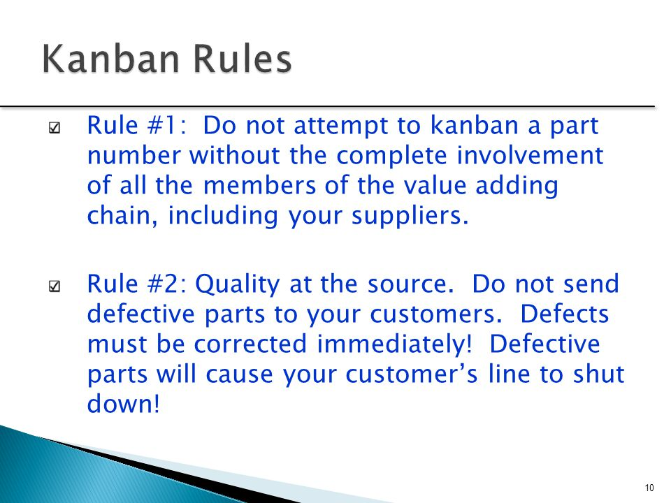 Rule #1: Do not attempt to kanban a part number without the complete involvement of all the members of the value adding chain, including your supplier
