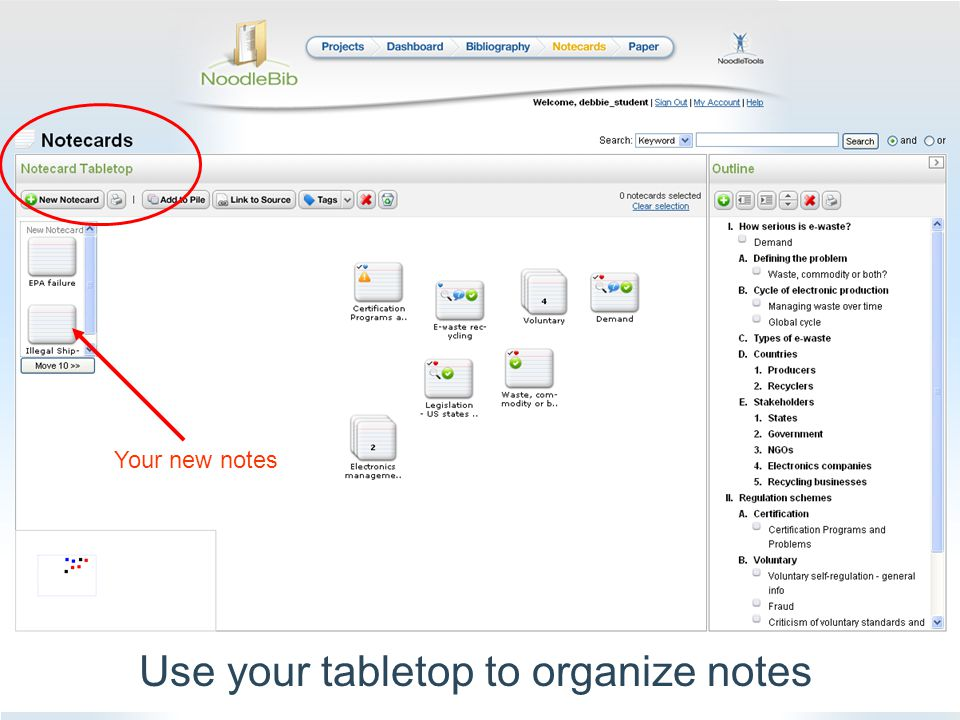 Use your tabletop to organize notes Your new notes