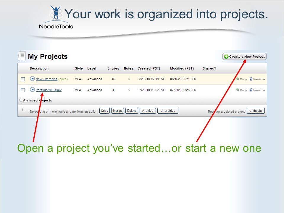 Your work is organized into projects. Open a project you've started…or start a new one