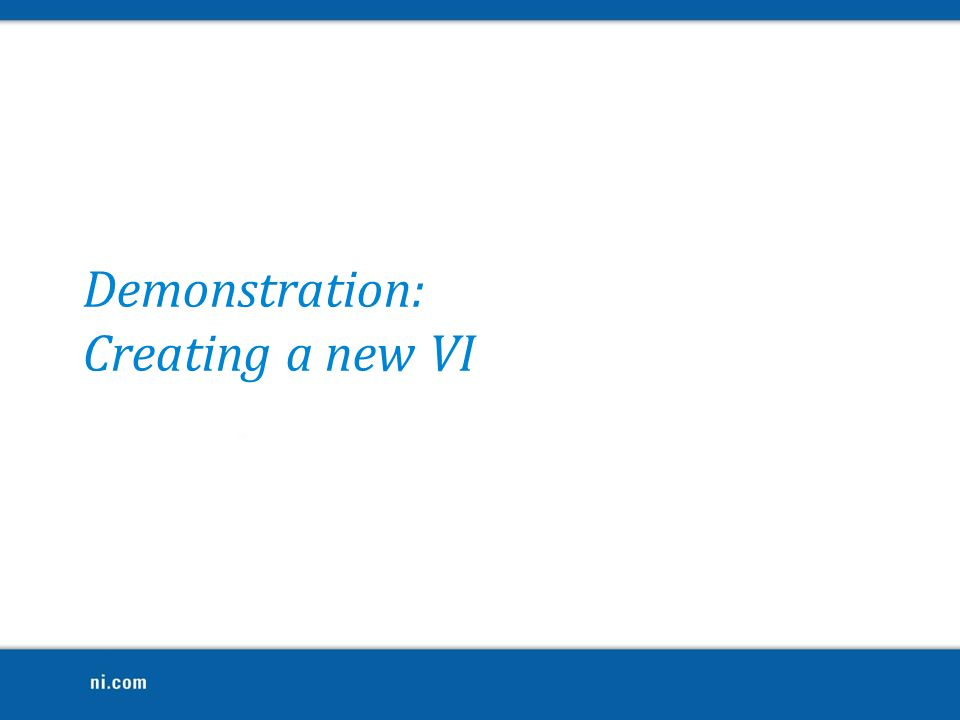 Demonstration: Creating a new VI