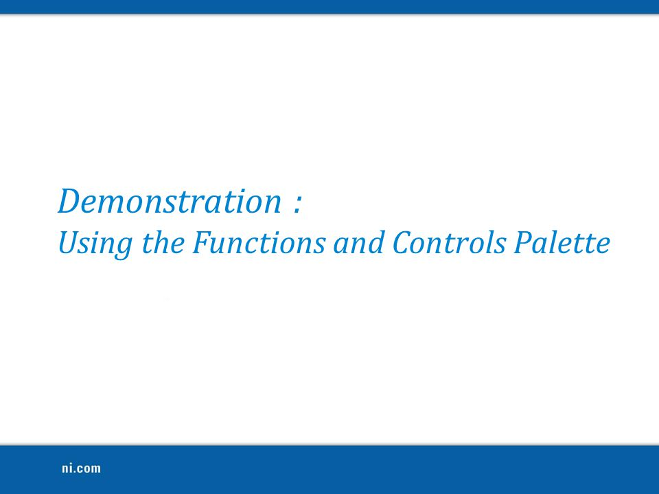 Demonstration : Using the Functions and Controls Palette