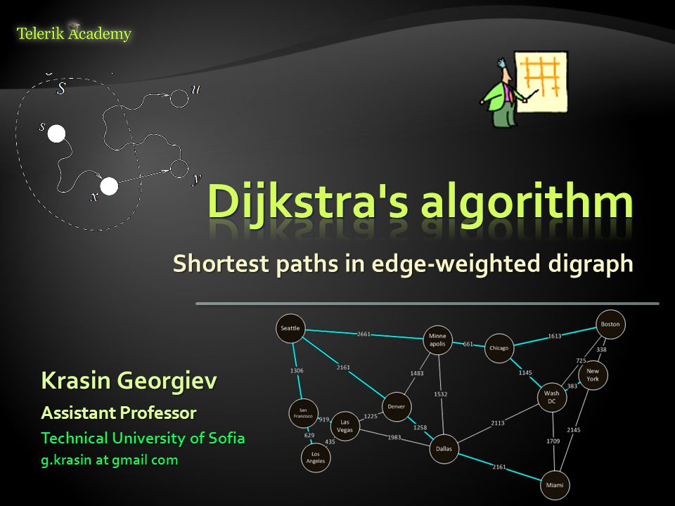 Shortest paths in edge-weighted digraph Krasin Georgiev Technical University of Sofia g.krasin at gmail com Assistant Professor