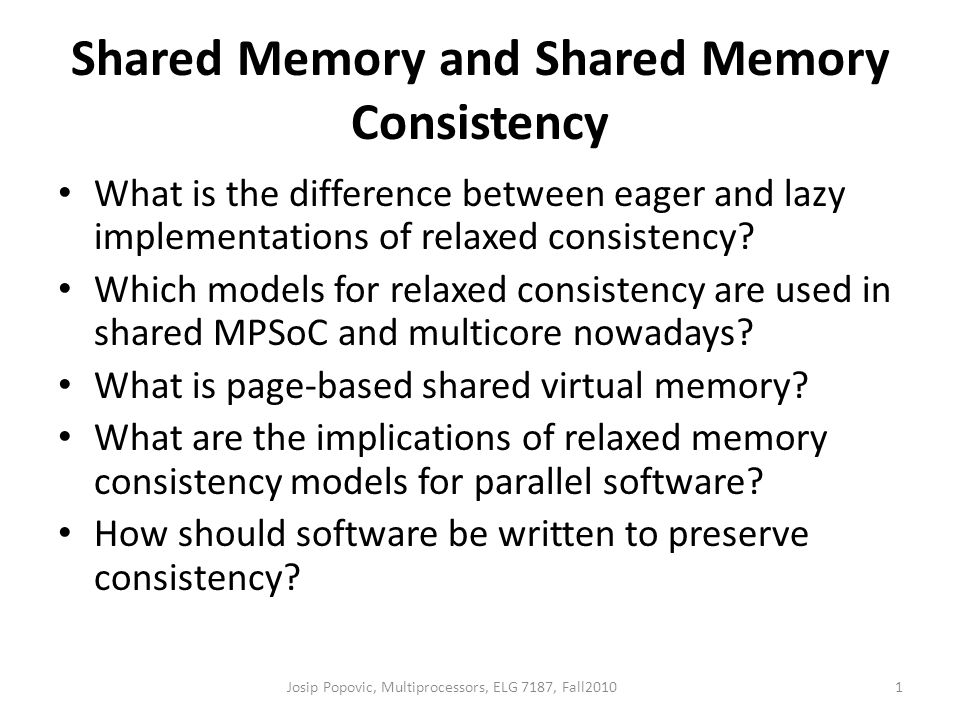 Shared Memory and Shared Memory Consistency What is the difference between eager and lazy implementations of relaxed consistency.