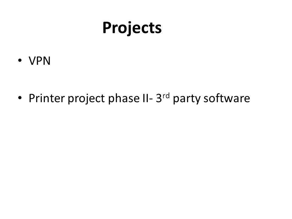Projects VPN Printer project phase II- 3 rd party software