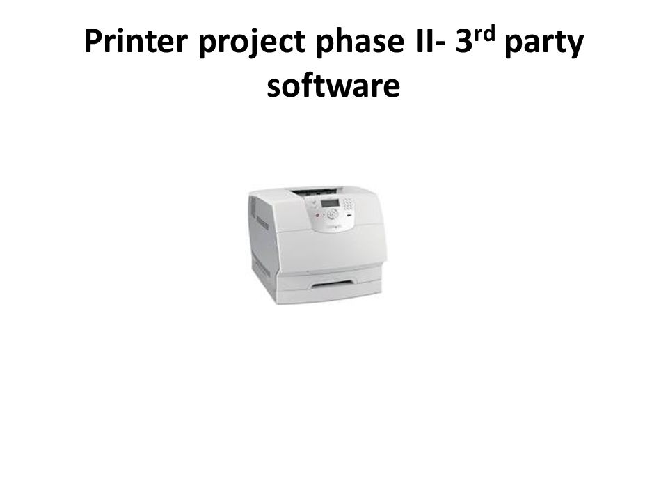 Printer project phase II- 3 rd party software