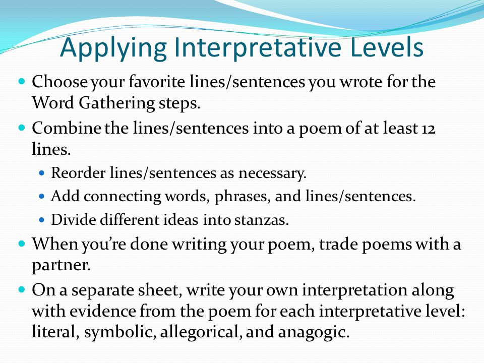 Applying Interpretative Levels Choose your favorite lines/sentences you wrote for the Word Gathering steps.