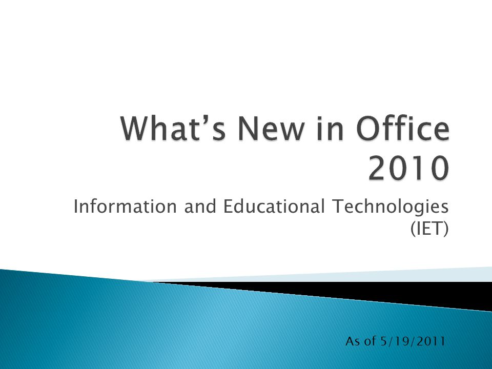 Information and Educational Technologies (IET) As of 5/19/2011