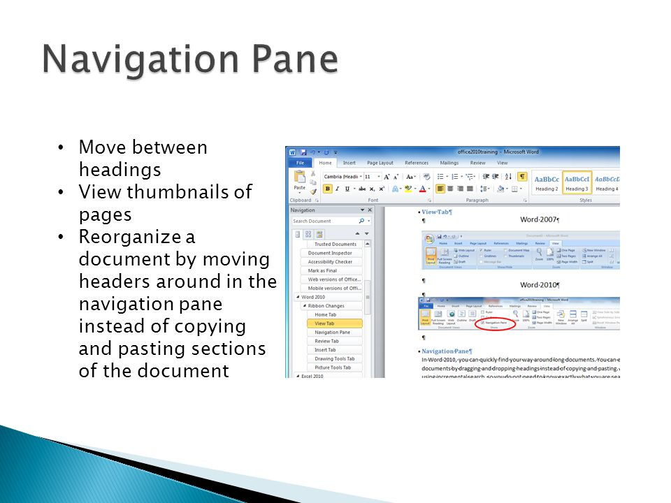 Move between headings View thumbnails of pages Reorganize a document by moving headers around in the navigation pane instead of copying and pasting sections of the document