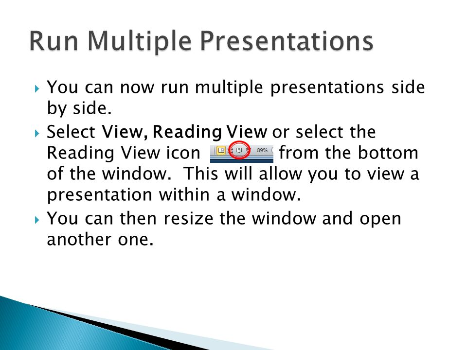  You can now run multiple presentations side by side.