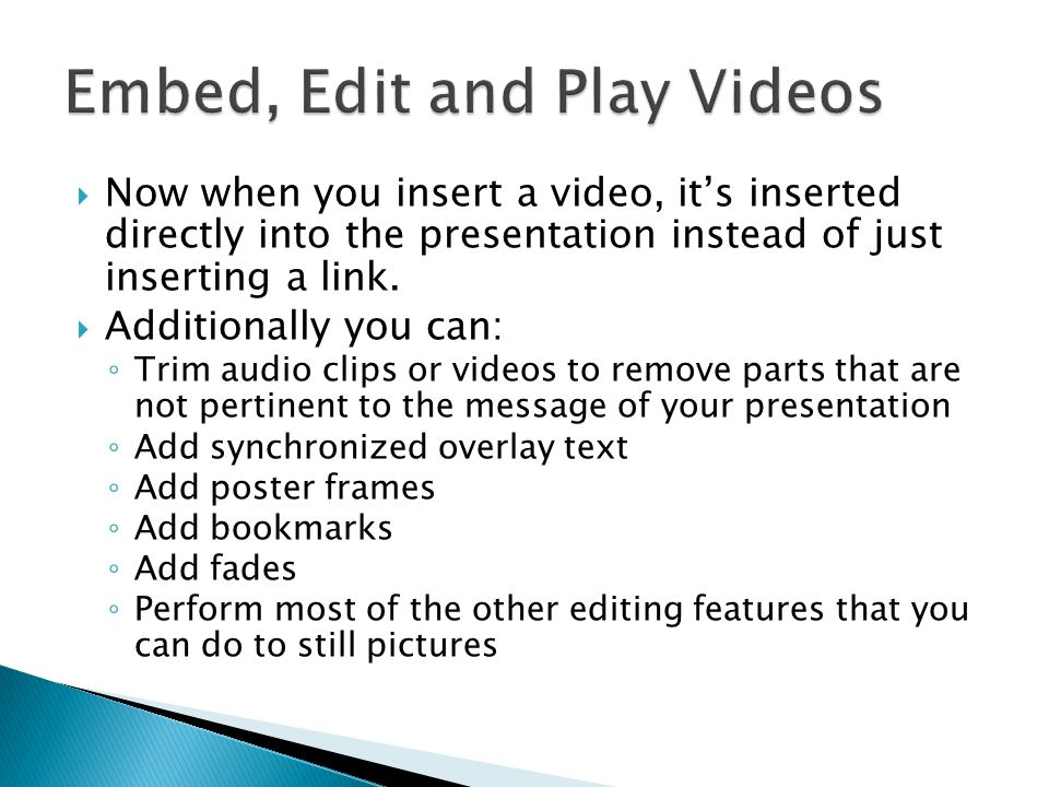  Now when you insert a video, it's inserted directly into the presentation instead of just inserting a link.