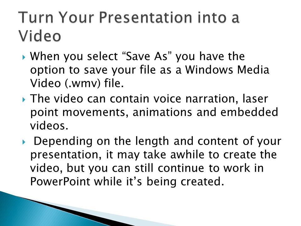  When you select Save As you have the option to save your file as a Windows Media Video (.wmv) file.