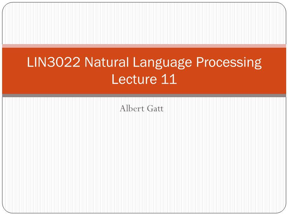 Albert Gatt LIN3022 Natural Language Processing Lecture 11