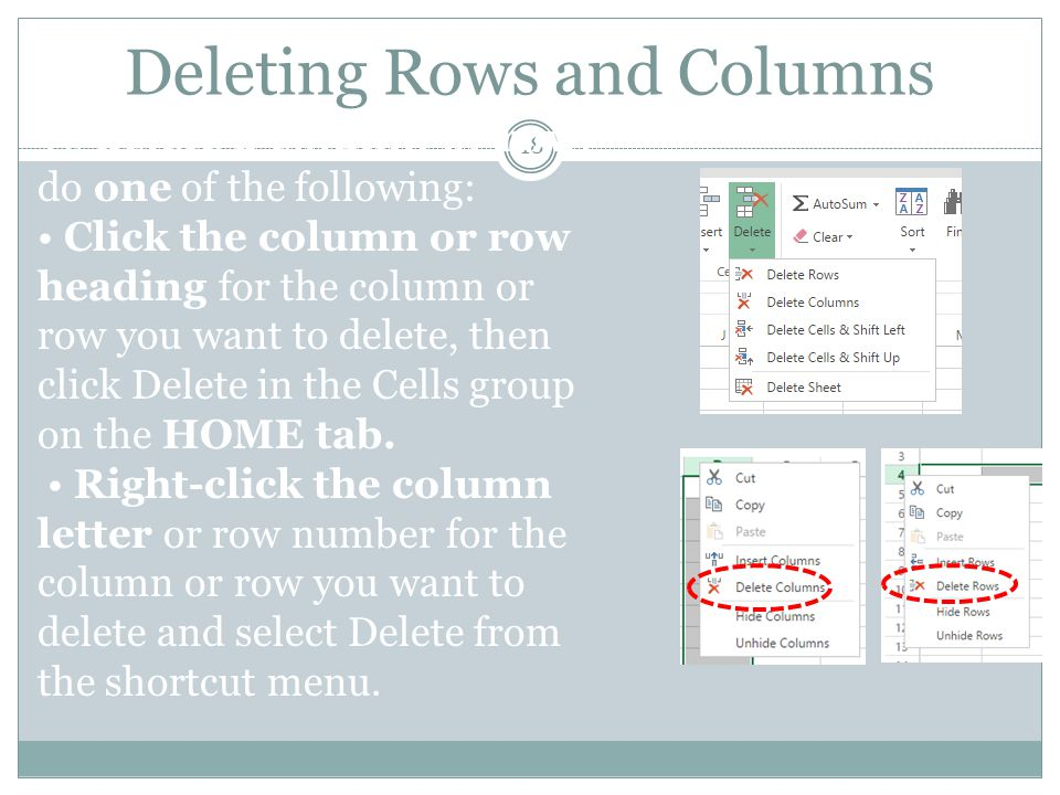 Deleting Rows and Columns 18 To delete a column or row, do one of the following: Click the column or row heading for the column or row you want to del
