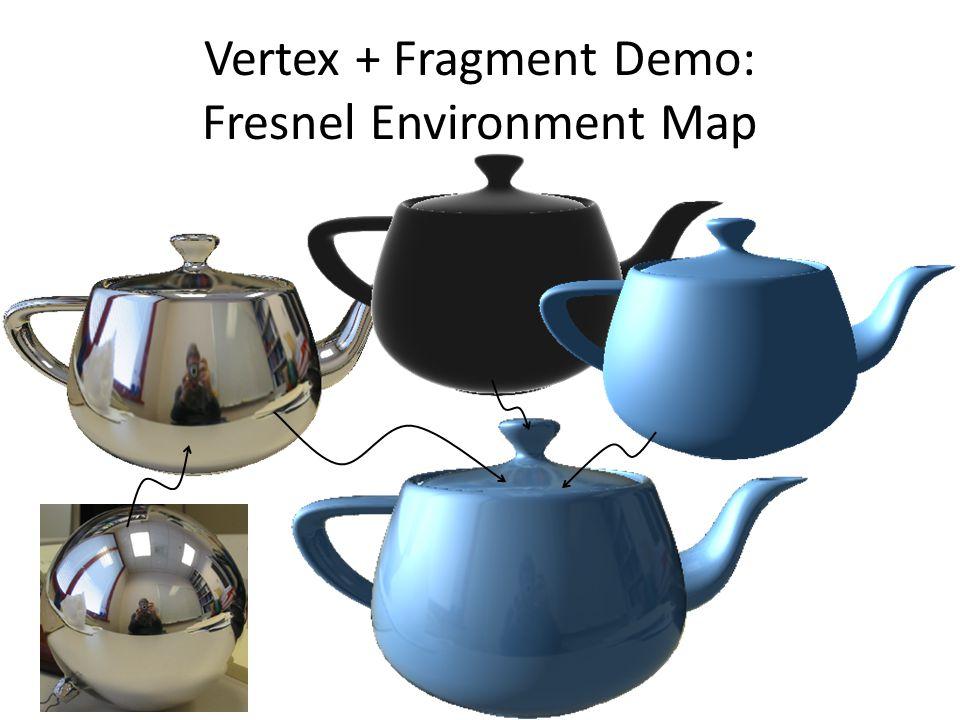 Vertex + Fragment Demo: Fresnel Environment Map