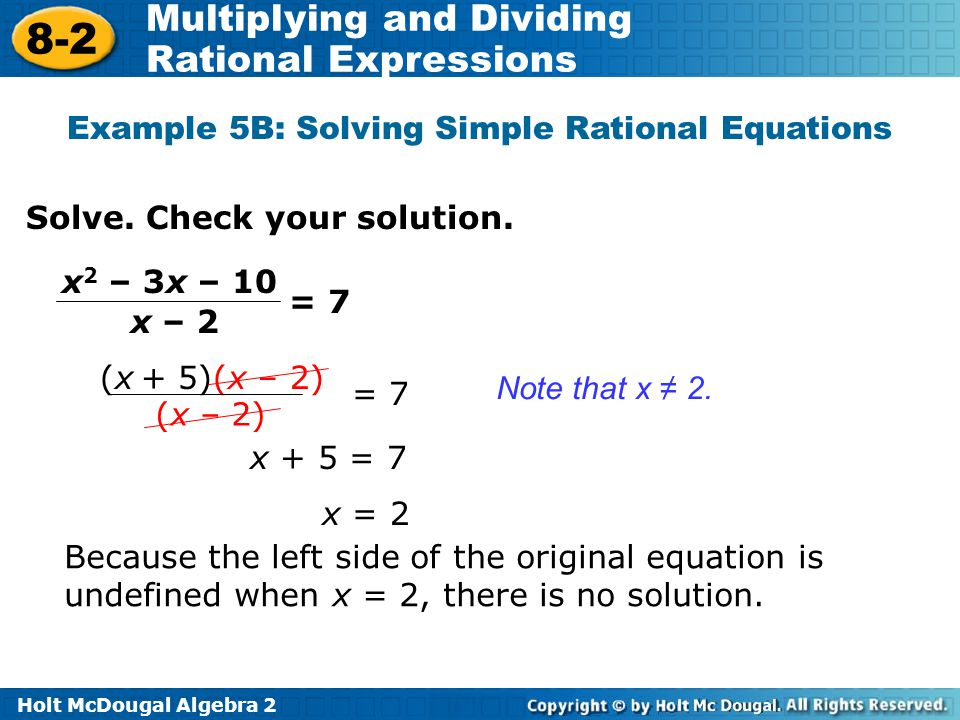 Holt McDougal Algebra 2 8-2 Multiplying and Dividing Rational Expressions Example 5B: Solving Simple Rational Equations Solve.