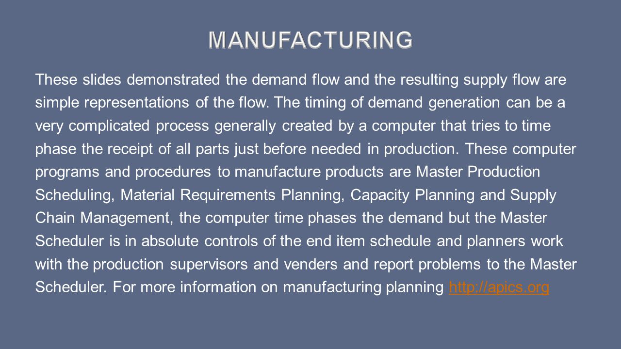 These slides demonstrated the demand flow and the resulting supply flow are simple representations of the flow. The timing of demand generation can be