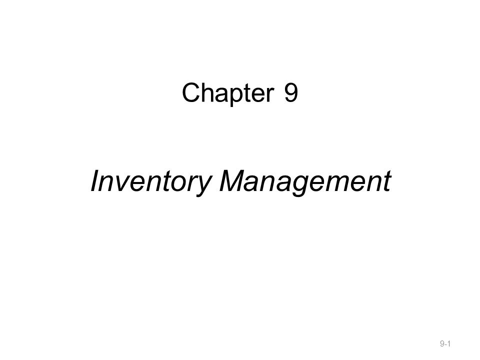 Chapter 9 Inventory Management 9-1
