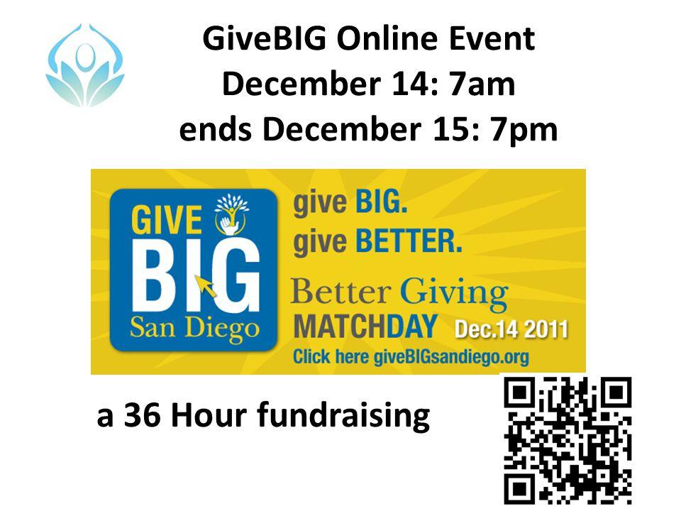 GiveBIG Online Event December 14: 7am ends December 15: 7pm a 36 Hour fundraising