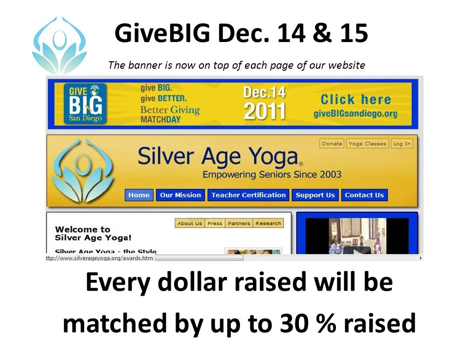 GiveBIG Dec. 14 & 15 Every dollar raised will be matched by up to 30 % raised The banner is now on top of each page of our website