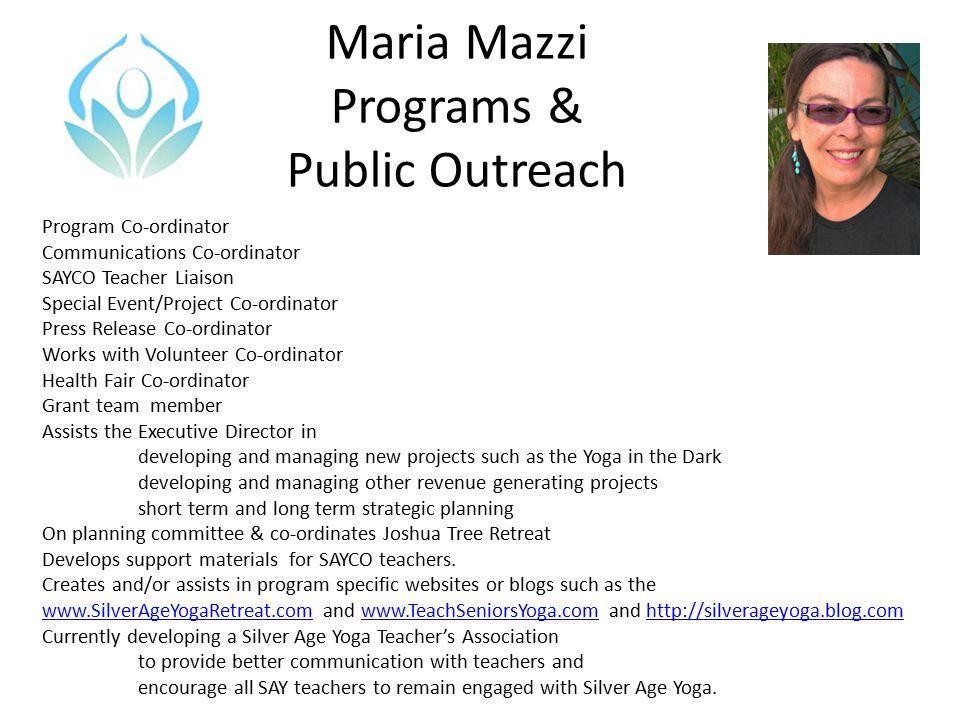 Maria Mazzi Programs & Public Outreach Program Co-ordinator Communications Co-ordinator SAYCO Teacher Liaison Special Event/Project Co-ordinator Press