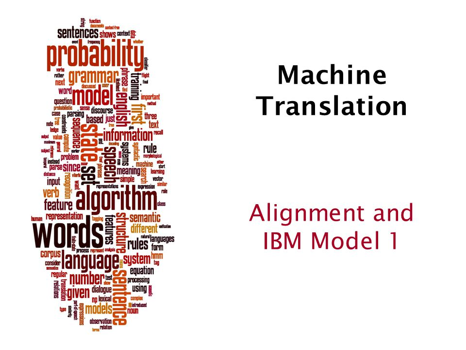 Machine Translation Alignment and IBM Model 1