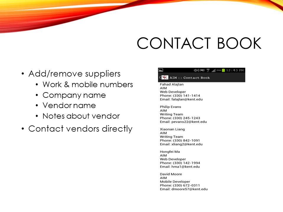 CONTACT BOOK Add/remove suppliers Work & mobile numbers Company name Vendor name Notes about vendor Contact vendors directly