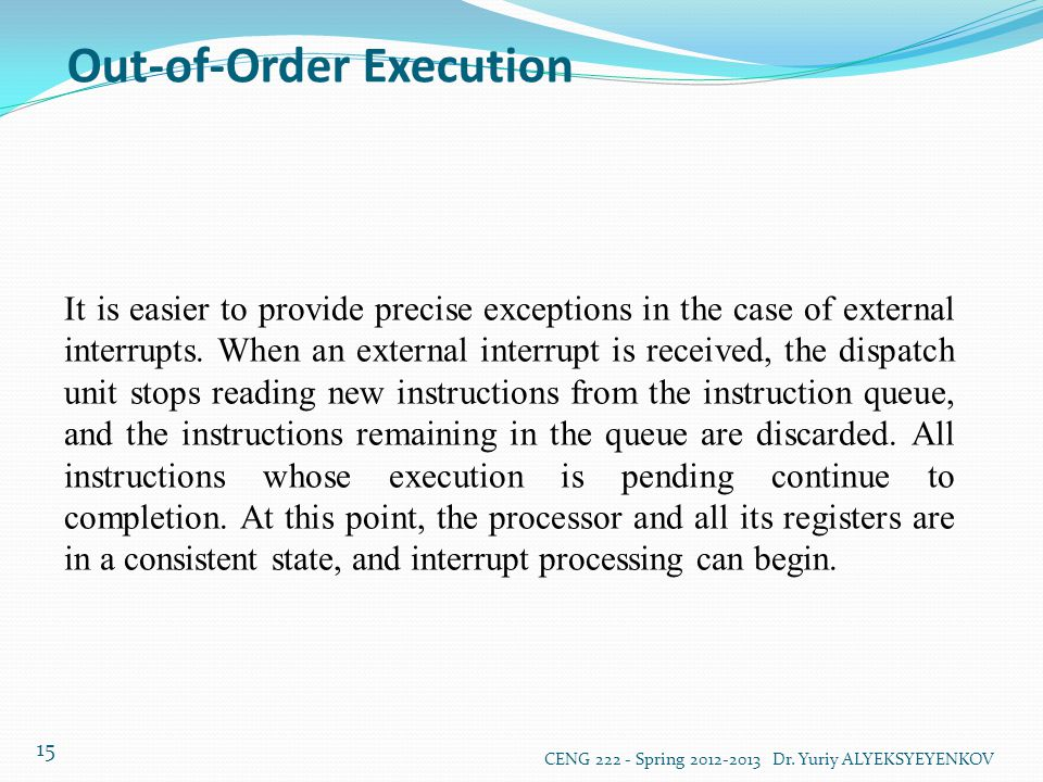 Out-of-Order Execution CENG 222 - Spring 2012-2013 Dr.