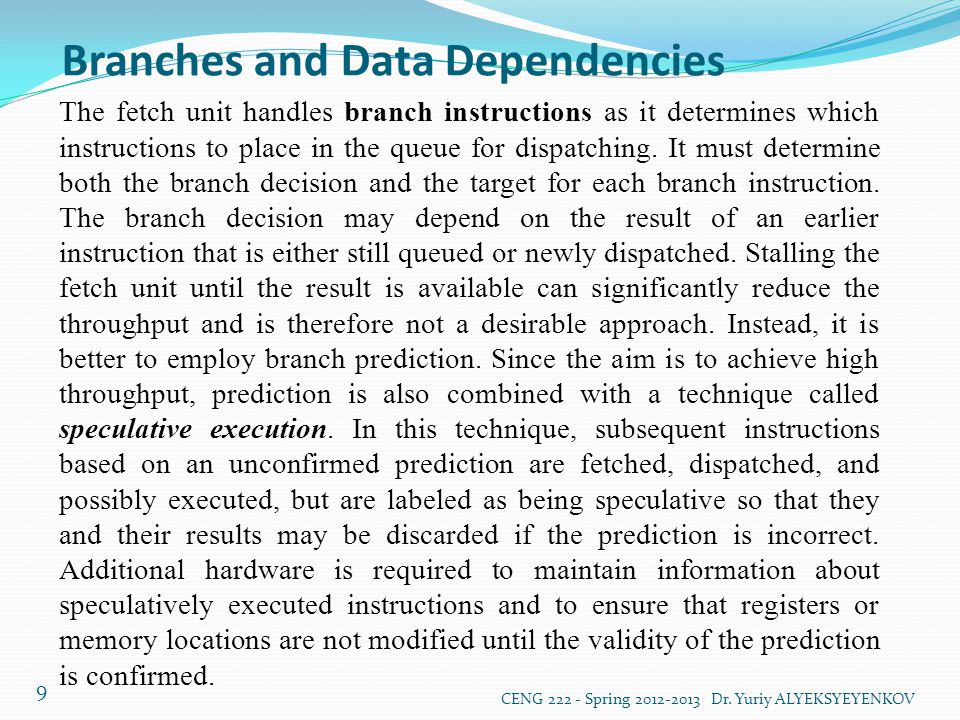 Branches and Data Dependencies CENG 222 - Spring 2012-2013 Dr.
