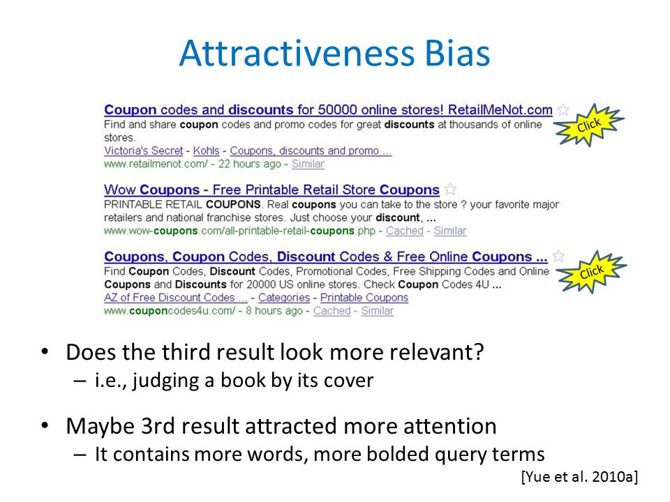 [Yue et al. 2010a] Click Attractiveness Bias Does the third result look more relevant.