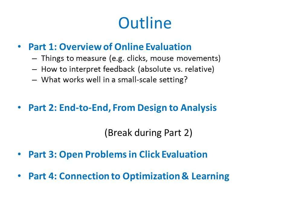 Outline Part 1: Overview of Online Evaluation – Things to measure (e.g.