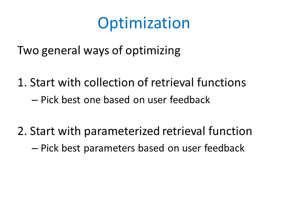 Optimization Two general ways of optimizing 1.