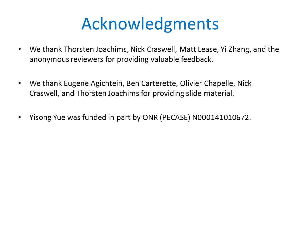Acknowledgments We thank Thorsten Joachims, Nick Craswell, Matt Lease, Yi Zhang, and the anonymous reviewers for providing valuable feedback.