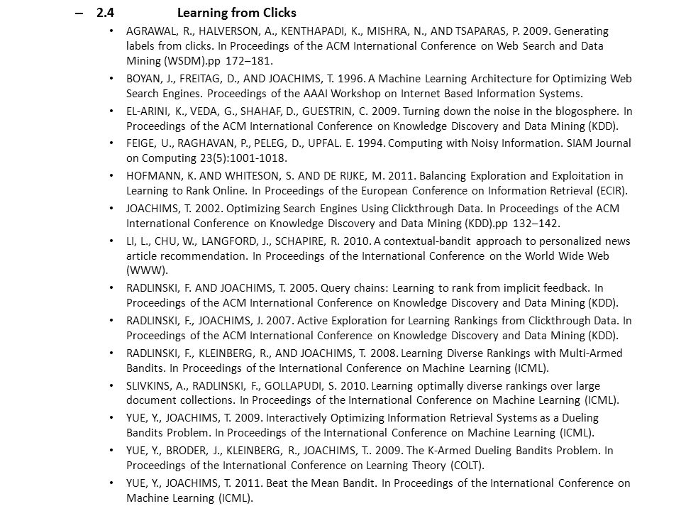 – 2.4Learning from Clicks AGRAWAL, R., HALVERSON, A., KENTHAPADI, K., MISHRA, N., AND TSAPARAS, P.