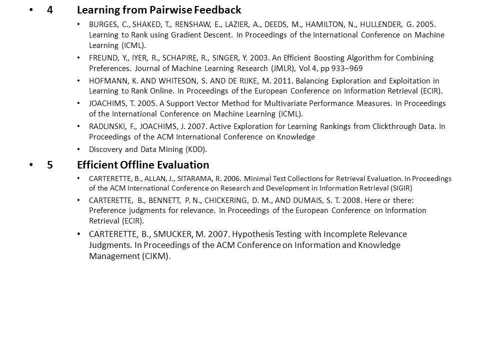 4Learning from Pairwise Feedback BURGES, C., SHAKED, T., RENSHAW, E., LAZIER, A., DEEDS, M., HAMILTON, N., HULLENDER, G.