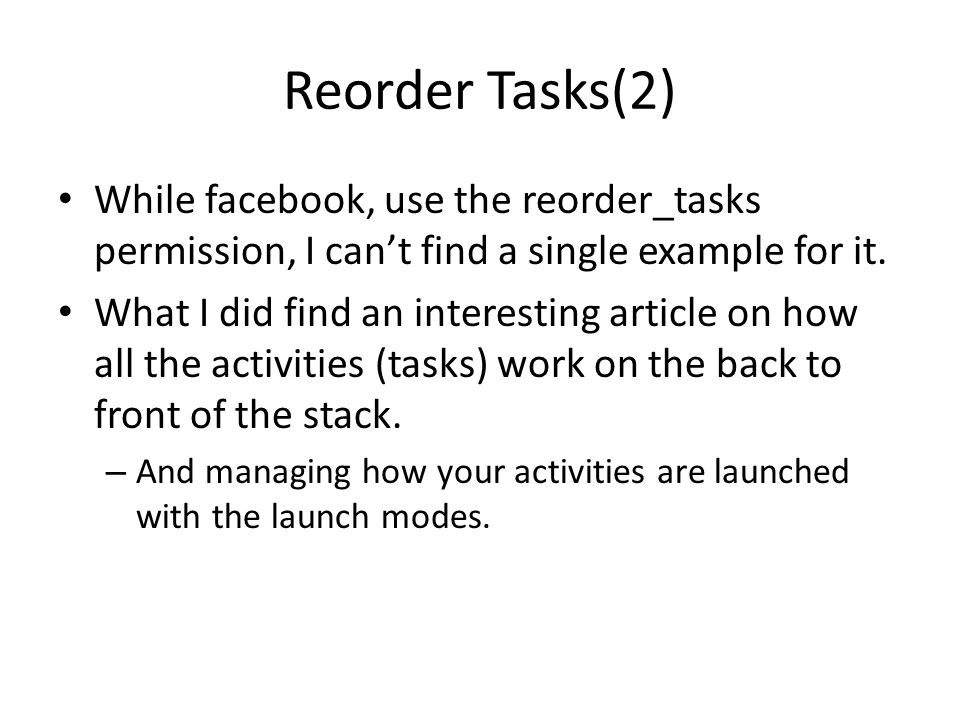 Reorder Tasks(2) While facebook, use the reorder_tasks permission, I can't find a single example for it. What I did find an interesting article on how
