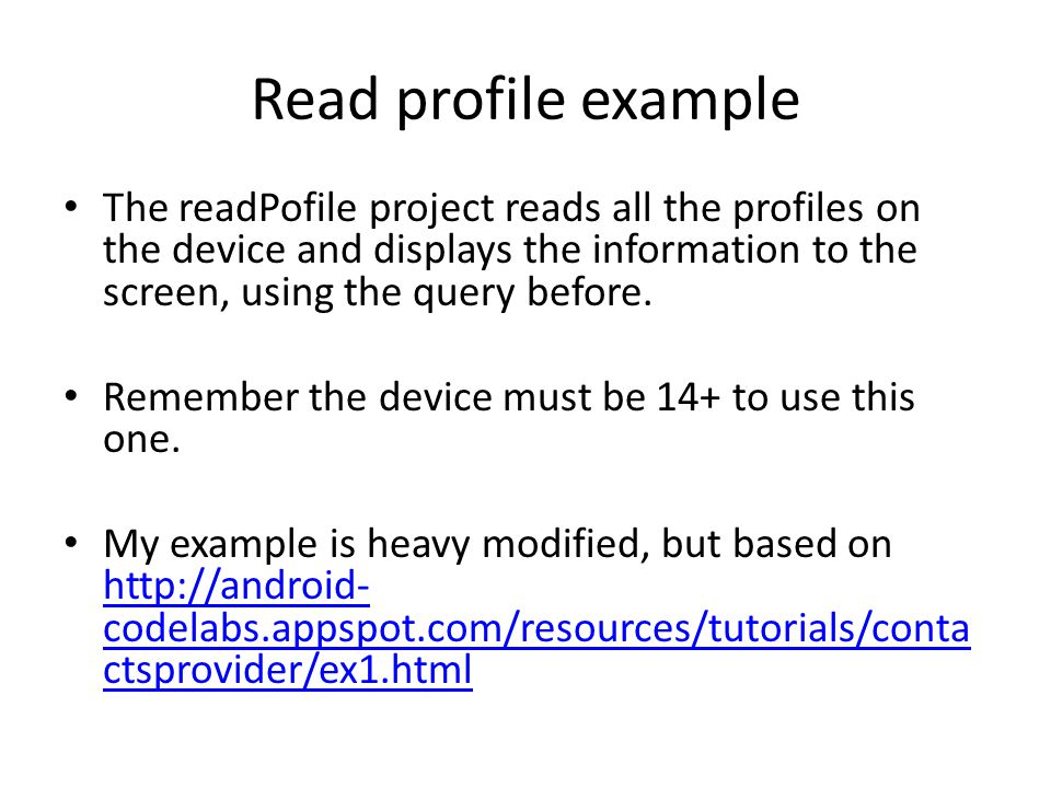 Read profile example The readPofile project reads all the profiles on the device and displays the information to the screen, using the query before. R