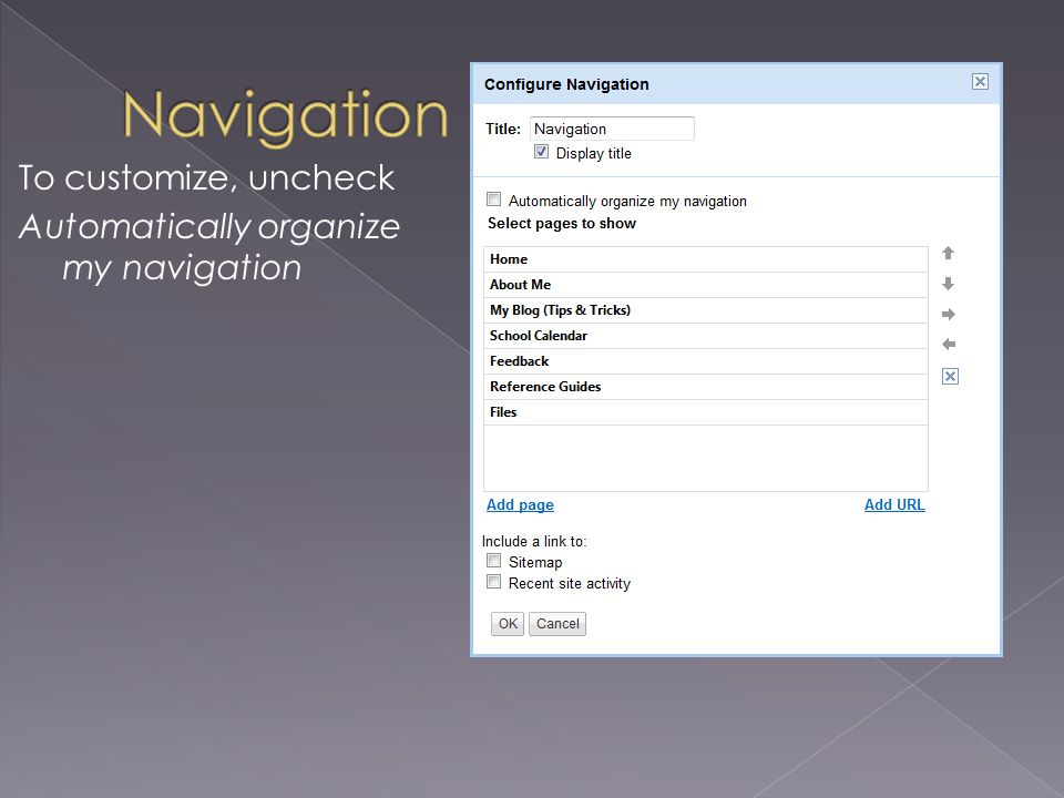 To customize, uncheck Automatically organize my navigation