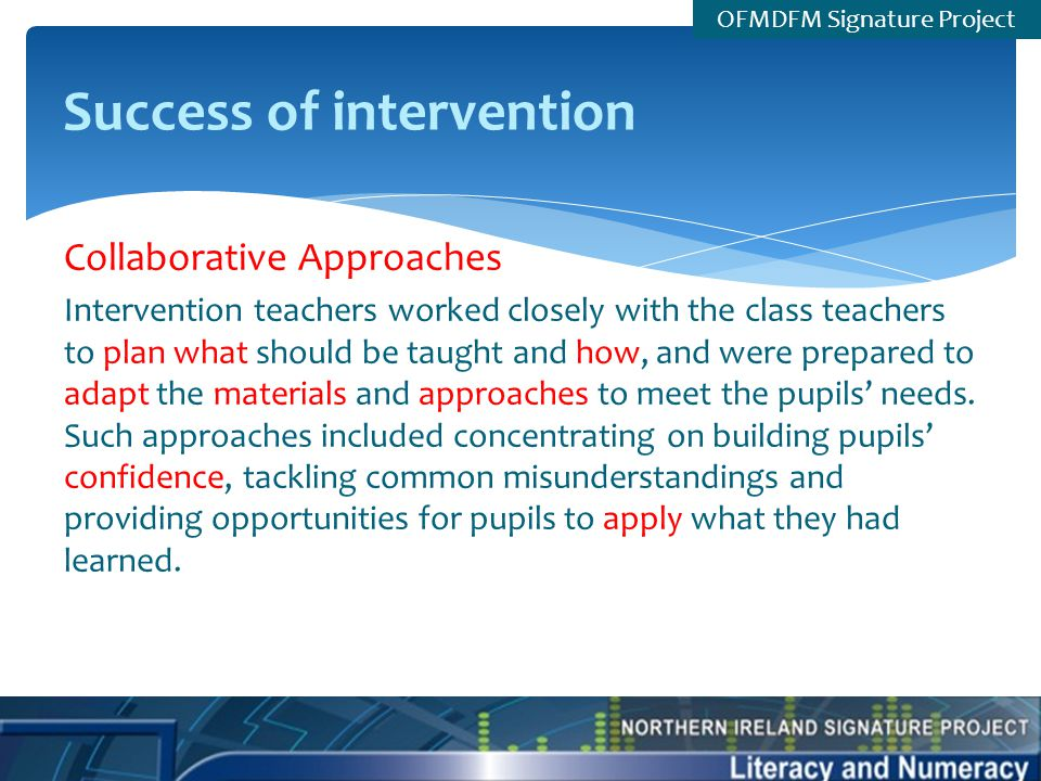 teachers chosen well- either recruited by WELB (CR), or appointed by their school on secondment (S) or to fill the Backfill post (BF) equipped to know what to do plan appropriately use a variety of strategies tailor intervention to suit pupils track their pupils' progress.