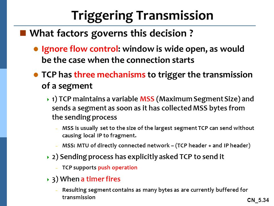 CN_5.34 Triggering Transmission n What factors governs this decision .