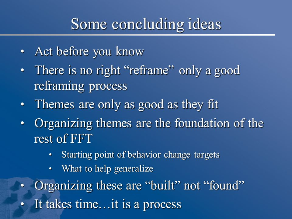 """Some concluding ideas Act before you know Act before you know There is no right """"reframe"""" only a good reframing process There is no right """"reframe"""" on"""