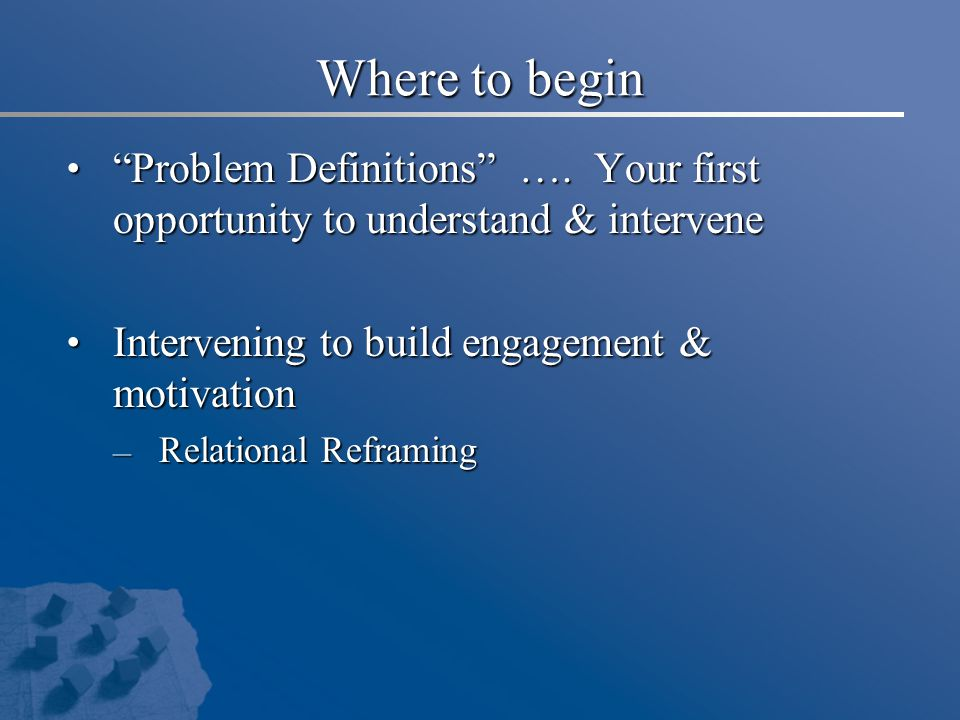 """Where to begin """"Problem Definitions"""" …. Your first opportunity to understand & intervene """"Problem Definitions"""" …. Your first opportunity to understand"""