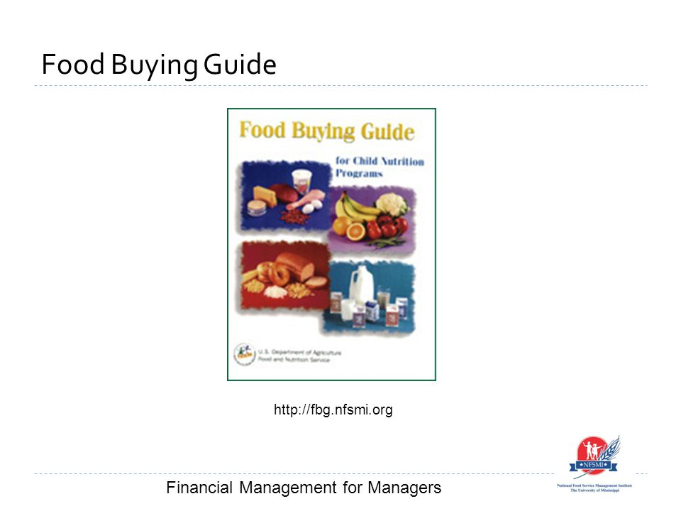 Food Buying Guide http://fbg.nfsmi.org Financial Management for Managers