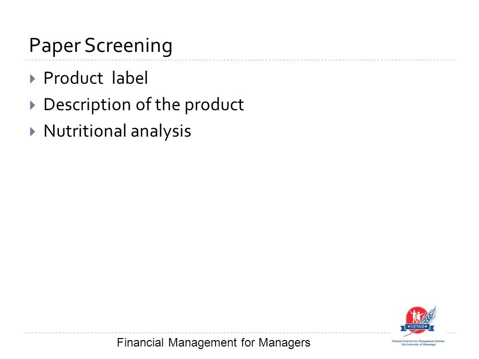 Paper Screening  Product label  Description of the product  Nutritional analysis Financial Management for Managers